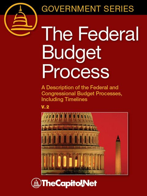 The Federal Budget Process, 2E, Bill Heniff, Megan Lynch