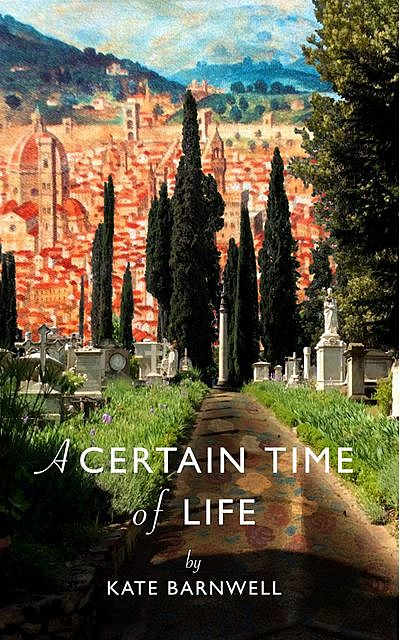 A Certain Time of Life, Kate Barnwell