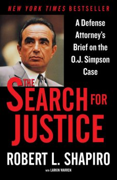 The Search for Justice, Robert Shapiro