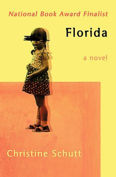 Florida, Christine Schutt