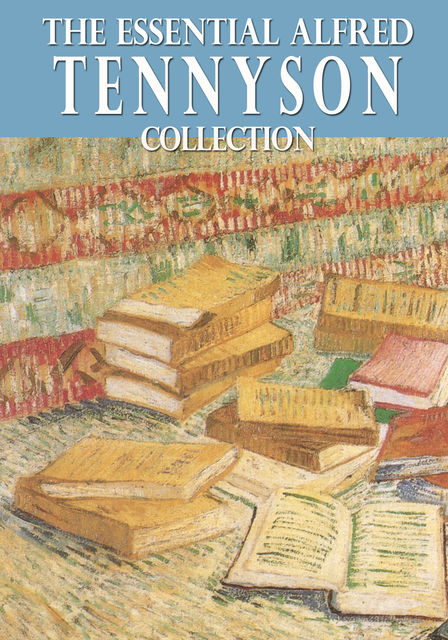 The Essential Alfred Tennyson Collection, Alfred Tennyson