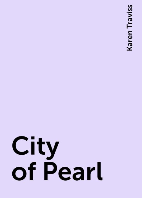 City of Pearl, Karen Traviss