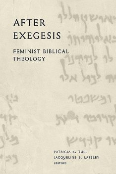 After Exegesis, Jacqueline E.Lapsley, Patricia K. Tull