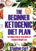The Beginner Ketogenic Diet Plan, Stephen Curl