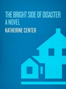 The Bright Side of Disaster, Katherine Center