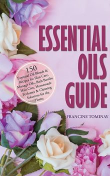 Essential Oils Guide, Tominay Francine