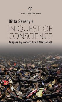In Quest of Conscience, Robert David MacDonald, Gitta Sereny