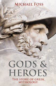 Gods and Heroes, Michael Foss
