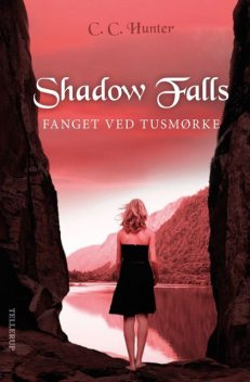 Shadow Falls #3: Fanget ved tusmørke, C.C.Hunter