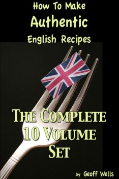 How To Make Authentic English Recipes, Geoff Wells
