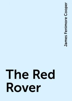 The Red Rover, James Fenimore Cooper