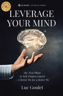 Leverage Your Mind, Luc Goulet