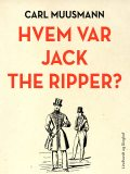 Hvem var Jack the Ripper, Carl Muusmann