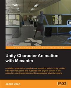 Unity Character Animation with Mecanim, Jamie Dean