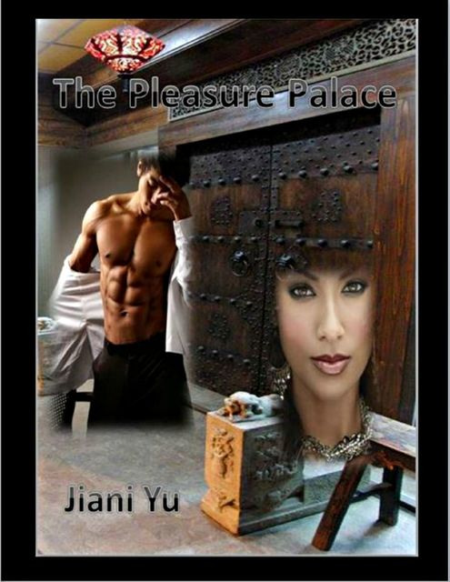 The Pleasure Palace, Jiani Yu