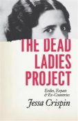 Dead Ladies Project, Jessa Crispin