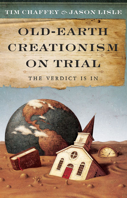 Old-Earth Creationism on Trail, Jason Lisle, Tim Chaffey