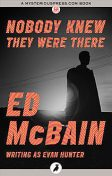 Nobody Knew They Were There, Ed McBain
