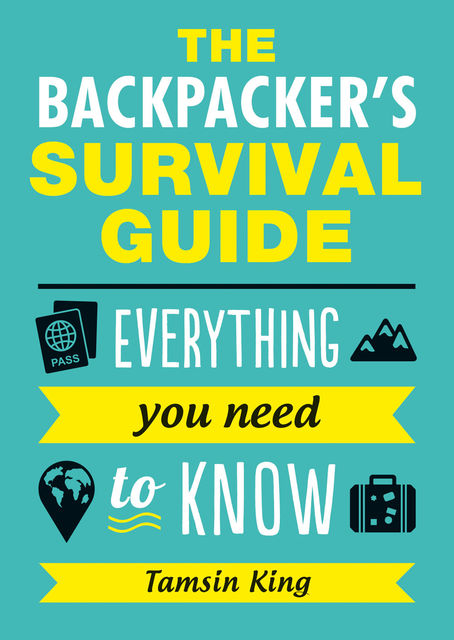 The Backpacker's Survival Guide, Tamsin King