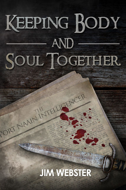 Keeping Body and Soul Together, Jim Webster