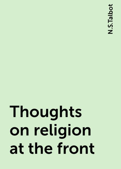 Thoughts on religion at the front, N.S.Talbot