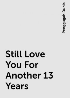 Still Love You For Another 13 Years, Penggugah Dunia