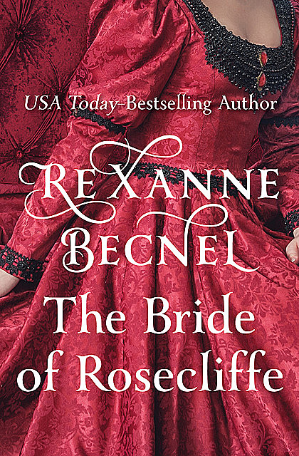 The Bride of Rosecliffe, Rexanne Becnel