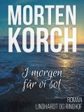 I morgen får vi sol, Morten Korch