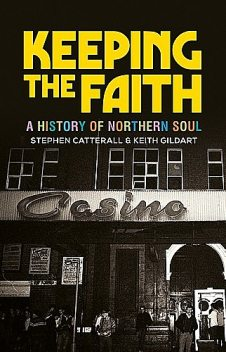 Keeping the faith, Keith Gildart, Stephen Catterall