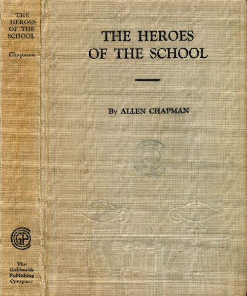 The Heroes of the School: or, The Darewell Chums Through Thick and Thin, Allen Chapman