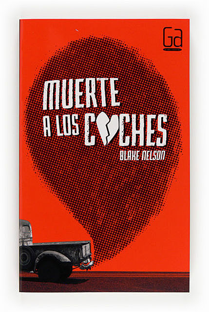 Muerte a los coches, Blake Nelson