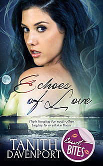 Echoes of Love, Tanith Davenport