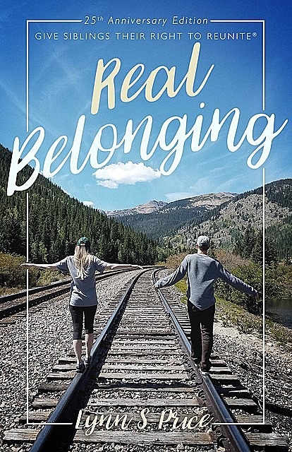 Real Belonging: Give Siblings Their Right to Reunite, Lynn Price
