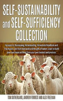 Self-sustainability and self-sufficiency Collection, Andrew Forrest, Alex Freeman, Tom Sutherland