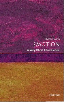 Emotion: A Very Short Introduction, Dylan Evans