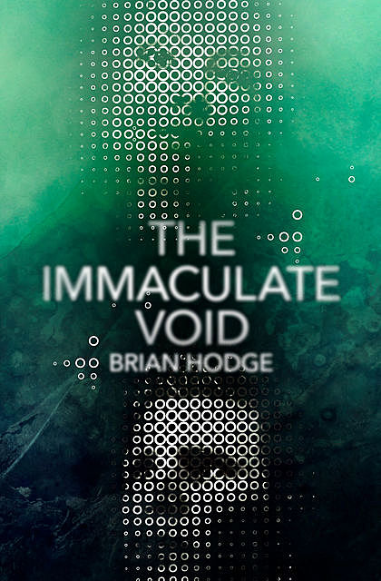 The Immaculate Void, Brian Hodge