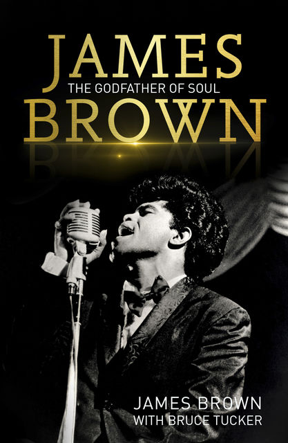 James Brown: The Godfather of Soul, James Brown, Bruce Tucker