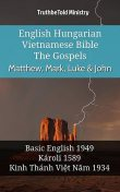 English Hungarian Vietnamese Bible – The Gospels – Matthew, Mark, Luke & John, TruthBeTold Ministry