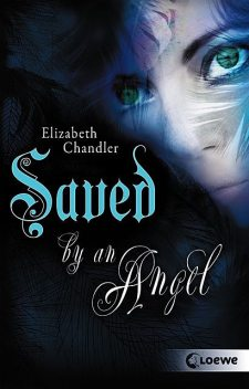Kissed by an Angel 3 – Saved by an Angel, Elizabeth Chandler