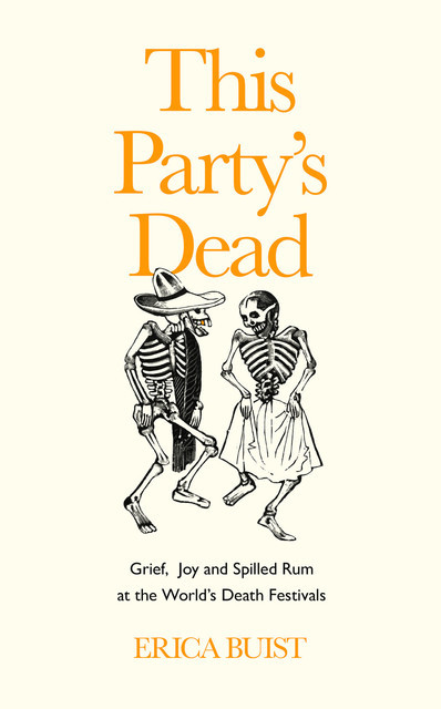 This Party's Dead, Erica Buist