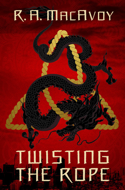 Twisting the Rope, R.A. Macavoy