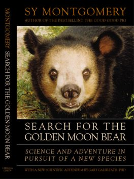 Search for the Golden Moon Bear, Sy Montgomery