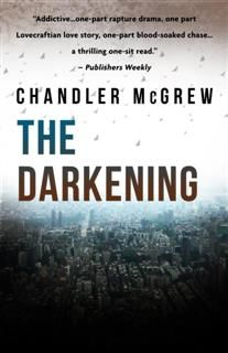 Darkening, Chandler McGrew