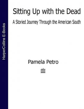 Sitting Up with the Dead, Pamela Petro