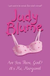 Are You There, God? It's Me, Margaret, Judy Blume