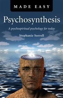 Psychosynthesis Made Easy, Stephanie Sorrell
