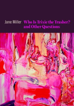 Who Is Trixie the Trasher? and Other Questions, Jane Miller