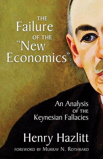 "Failure of the ""New Economics"", Henry Hazlitt"