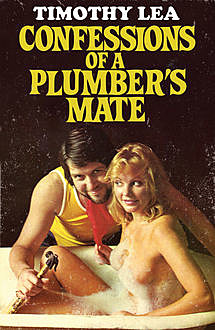 Confessions of a Plumber's Mate (Confessions, Book 13), Timothy Lea