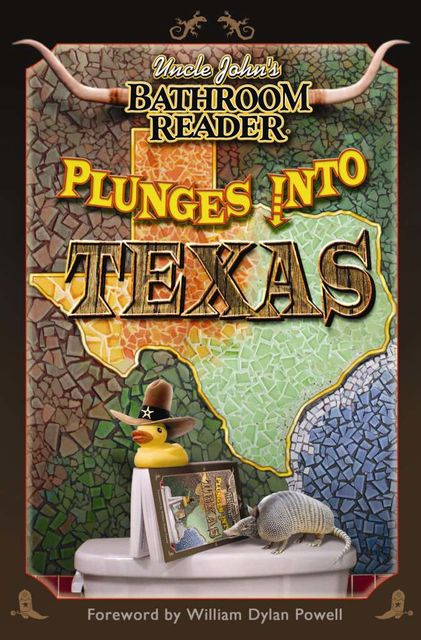 Uncle John's Bathroom Reader Plunges into Texas, William Powell